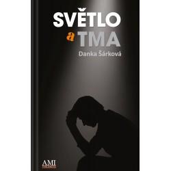 Světlo a tma - Danka Šárková