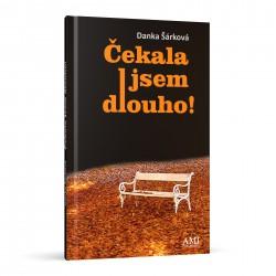 Čekala jsem dlouho! - Danka Šárková