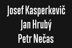 Josef Kasperkevič, Petr Nečas, Jan Hrubý